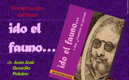 Juan José Guardia Polaino presenta en la UNED el próximo jueves su obra «Ido del Fauno…A Don Francisco de Quevedo»