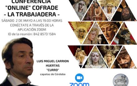 Conferencia «ONLINE» – La Trabajadera- por D. Luis Miguel Carrión Huertas (Curro)