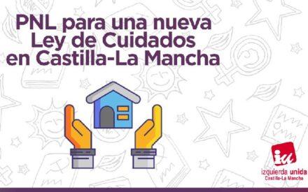 IU presenta una PNL para trabajar en una nueva Ley de Cuidados en Castilla La Mancha
